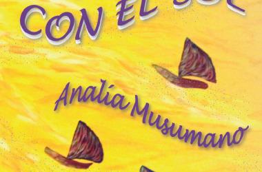 """Presentación del libro """"VOLANDO CON EL SOL"""" de Analía Musumano"""